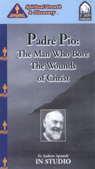Padre Pio: The Man Who Bore the Wounds of Christ