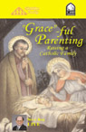 Graceful Parenting by Stephen K. Ray